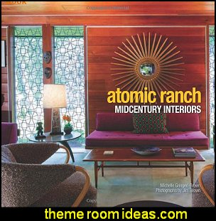 Atomic Ranch Mid century Interiors