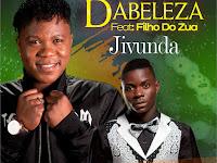 Dabeleza - Jivunda (feat Filho Do Zua) | Download