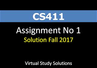 CS411 Assignment No 1 Solution Fall 2017