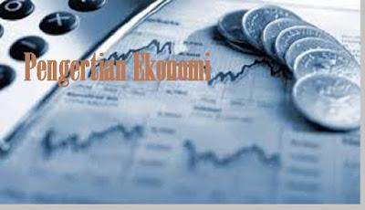 Pengertian ekonomi - berbagaireviews.com