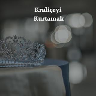 Kraliçeyi Kurtarmak Kısa Özeti