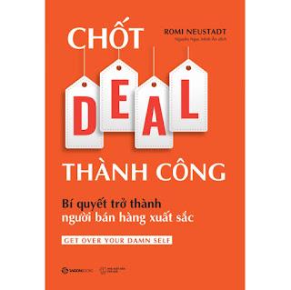 Chốt DEAL Thành Công: Bí Quyết Trở Thành Người Bán Hàng Xuất Sắc ebook PDF-EPUB-AWZ3-PRC-MOBI