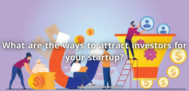 Ways to attract investors for your company
