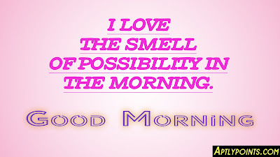 Best Images of Good Morning with Inspirational Quotes on Life, Aptly Points