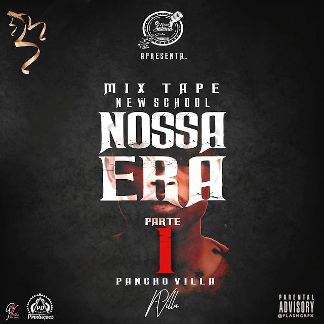 Mix Tape New School Nossa Era - Part.1 (By: Pancho Villa) DOWNLOAD