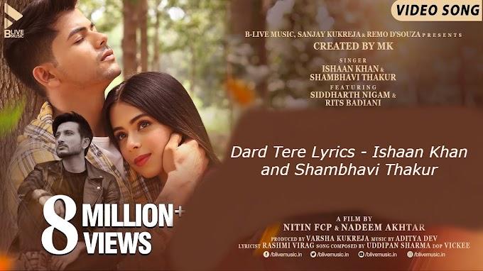 Dard Tere Song Lyrics – Ishaan Khan and Shambhavi