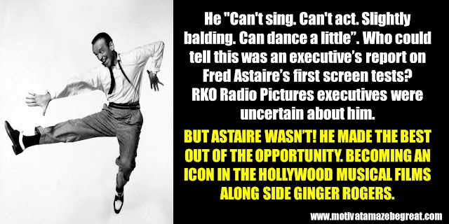 "63 Successful People Who Falied: Fred Astaire, Success Story, RKO Radio Pictures executives, ""Can't sing. Can't act. Slightly balding. Can dance a little."", Ginger Rogers, Hollywood Musical Films"