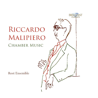 Riccardo Malipiero chamber works; Rest Ensemble; Brilliant Classics