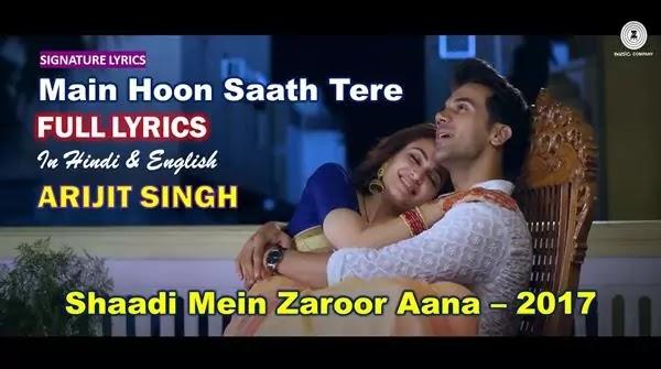 Main Hoon Saath Tere Lyrics in English - ARIJIT SINGH - Shaadi Mein Zaroor Aana
