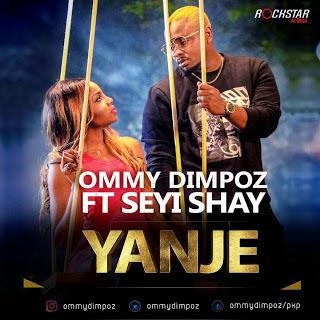 Ommy Dimpoz Ft Seyi Shay - Yanje
