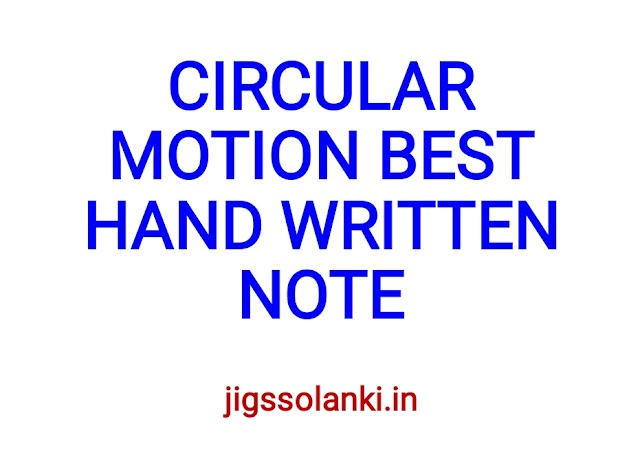 CIRCULAR MOTION BEST HAND WRITTEN NOTE