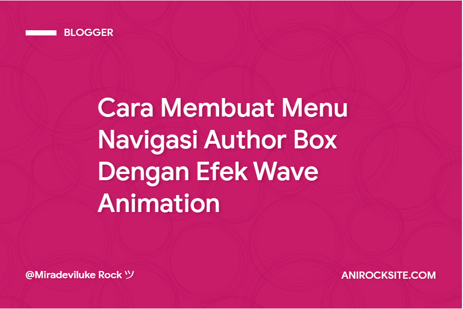 Cara Membuat Menu Navigasi Author Box Dengan Efek Wave Animation
