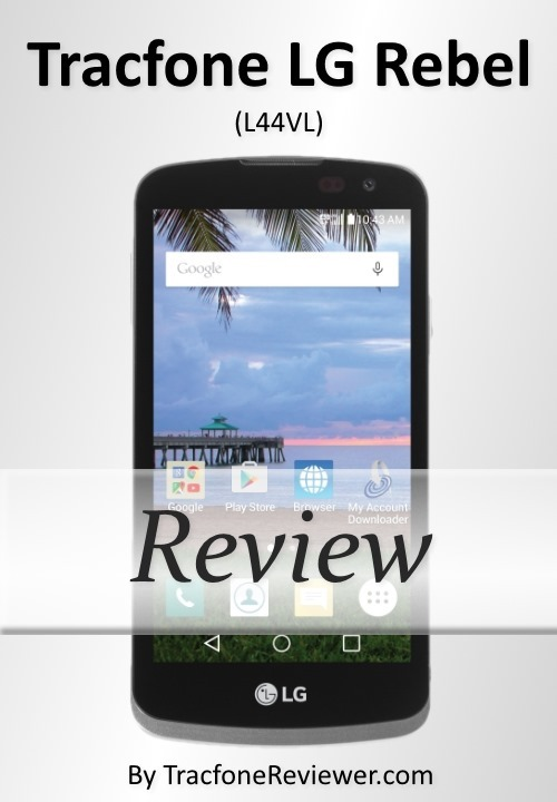 Tracfone LG Rebel L44 VL Review