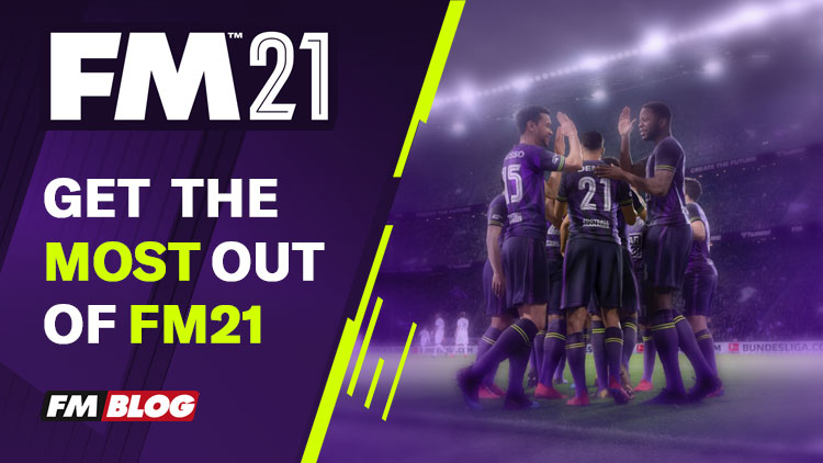 How to Get the Most From Football Manager 2021