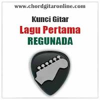 Chord Kunci Gitar REGUNADA LAGU PERTAMA