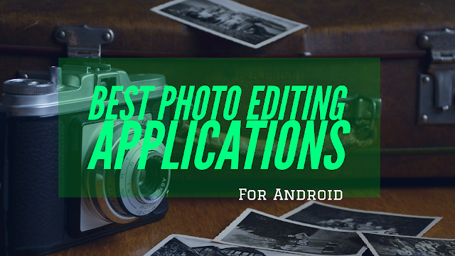 Best Android Photo Editing Applications in 2021