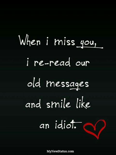 Love Quotes - When i miss you, i re-read our old messages