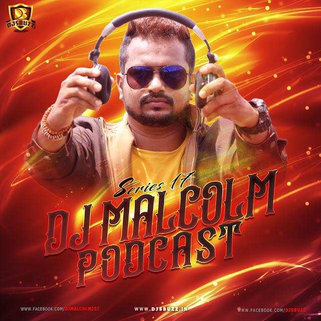 DJ Malcolm Podcast – Series 17