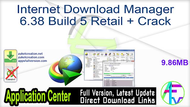 Internet Download Manager 6.38 Build 5 Retail + Crack