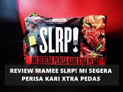 Review MAMEE SLRP! Mi Segera  Perisa Kari Xtra Pedas