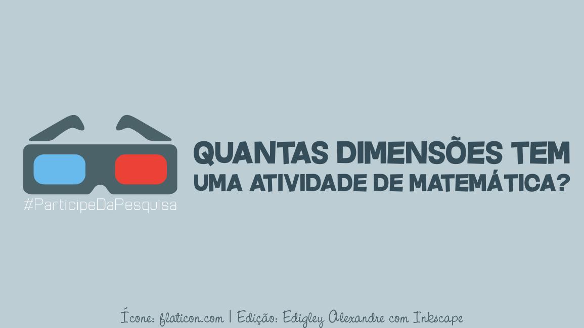 Quantas dimensões tem uma atividade de matemática? [pesquisa]