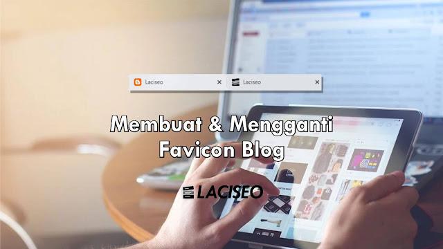 Cara Mudah Membuat dan Mengganti Favicon Blog