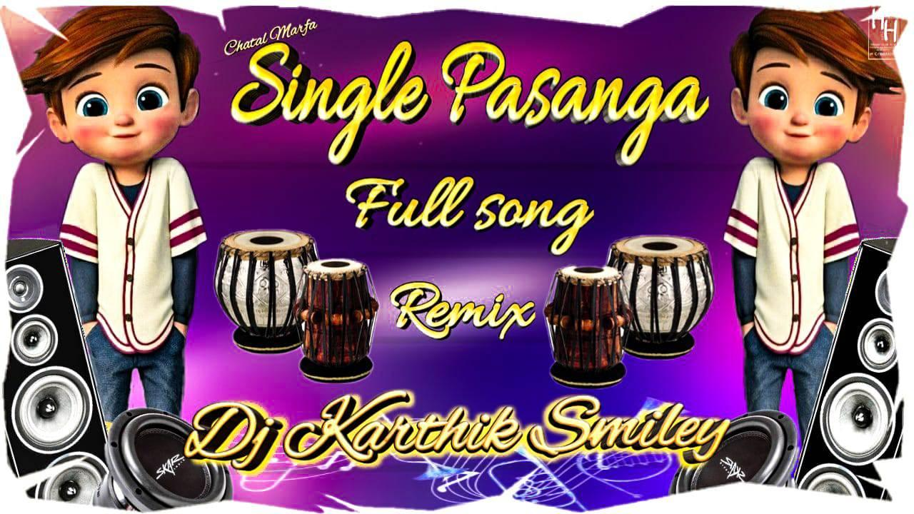 SINGLE PASANGA SONG REMIX DJ KARTHIK SMILEY(www.newdjsworld.in)