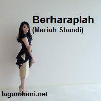 Download Lagu Rohani Berharaplah (Mariah Shandi)