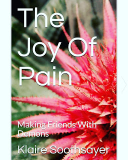 The Joy Of Pain by Klaire Soothsayer