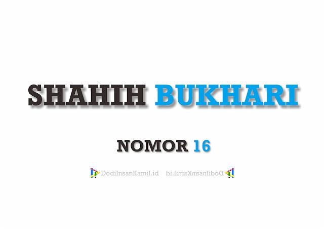 Hadis Bukhari Nomor 16