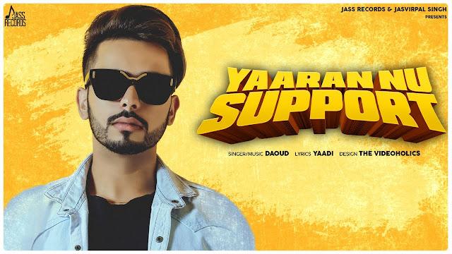 Yaaran Nu Support lyrics- Daoud