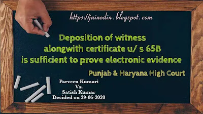 Deposition of witness and certificate u-s.65B is sufficient to prove electronic evidence