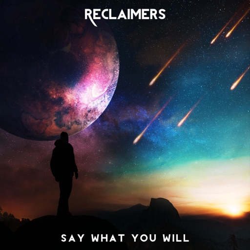 Say What You Will (Single) by Reclaimers