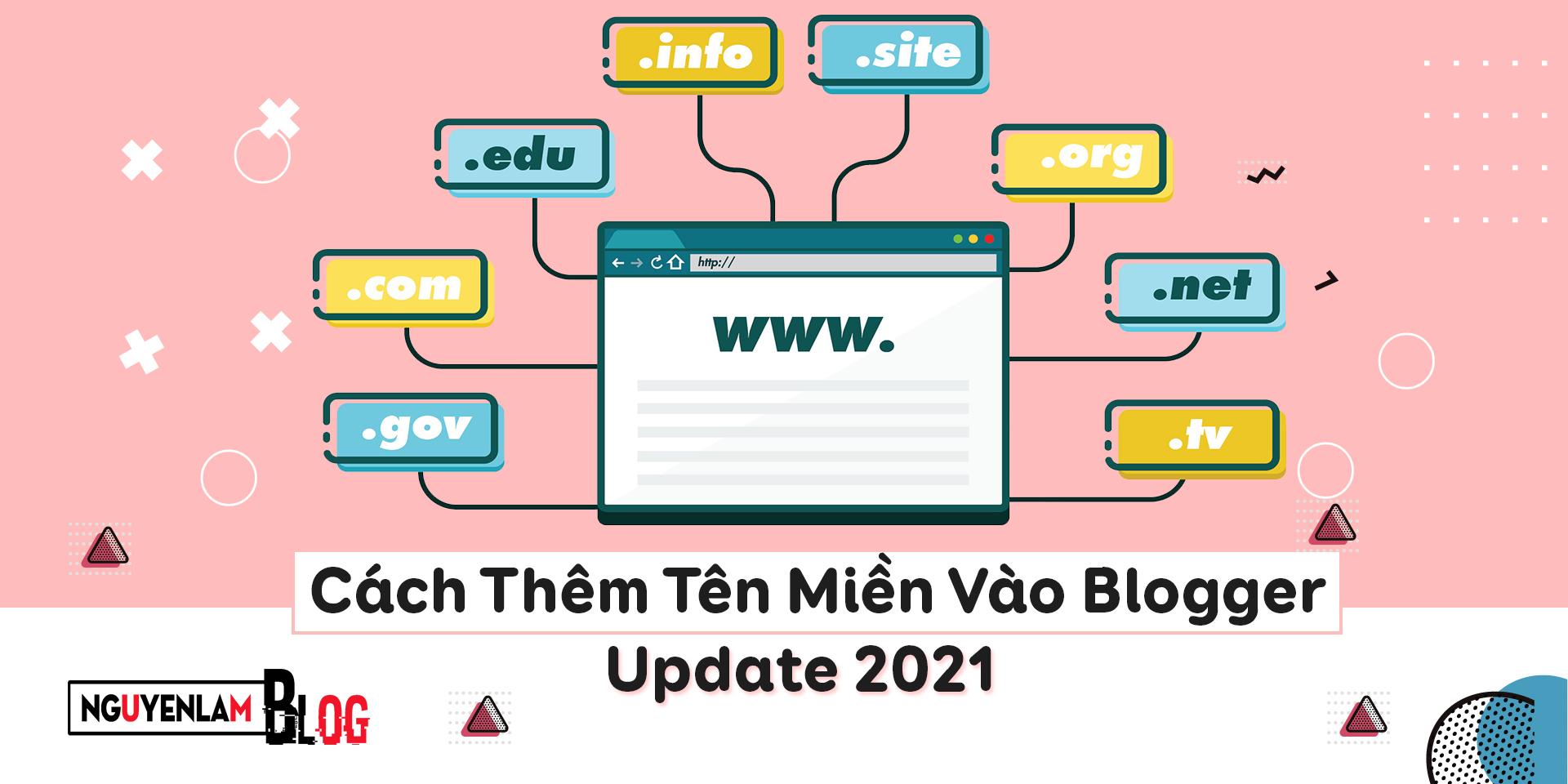 Nguyễn Lâm Blog - Cách Thêm Tên Miền Vào Blogger Update 2021