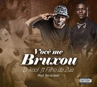 D Kool - Você Me Bruxou (feat. Filho do Zua)