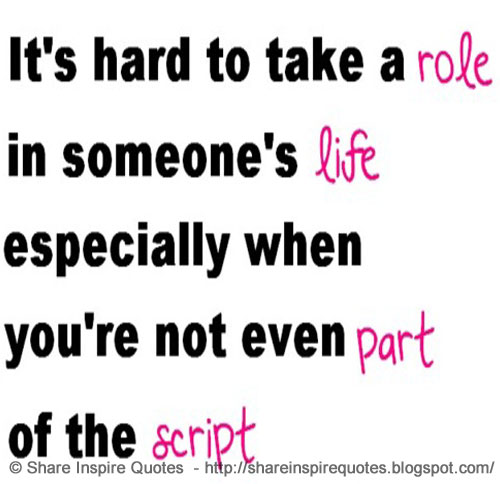 You Re Amazing Script: It's Hard To Take A Role In Someone's Life, Especially