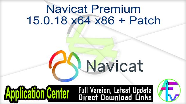 Navicat Premium 15.0.18 x64 x86 + Patch