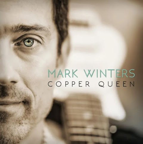 "Mark Winters praises his ""Copper Queen"" on guitar driven love song"