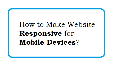 How to Make Website Responsive for mobile devices?