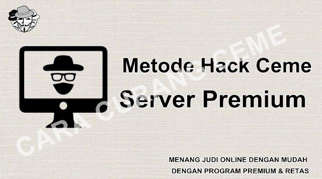 Metode Hack Ceme Server Premium