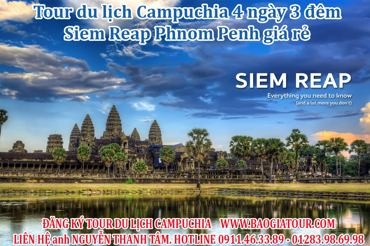 Tour du lịch Campuchia 4 ngày 3 đêm ở Siem Reap Phnom Penh giá rẻ