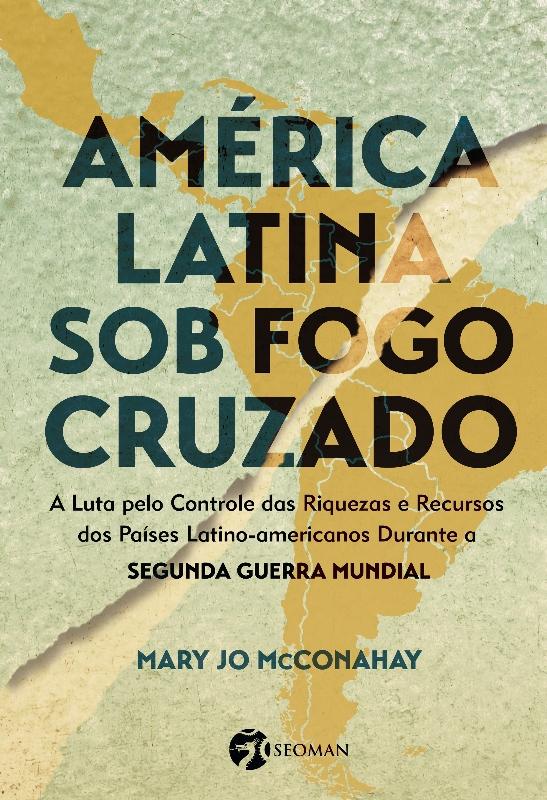 Livro retrata o papel crucial da América Latina na Segunda Guerra Mundial