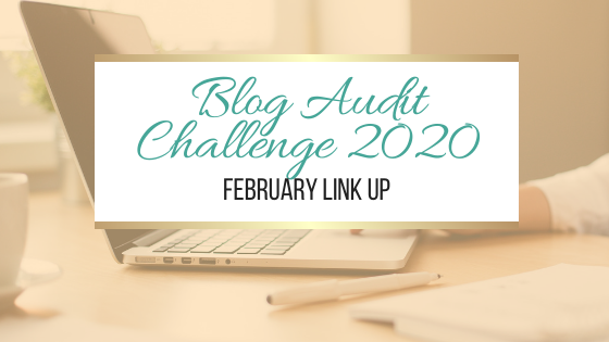Blog Audit Challenge 2020: February Link Up #BlogAuditChallenge2020