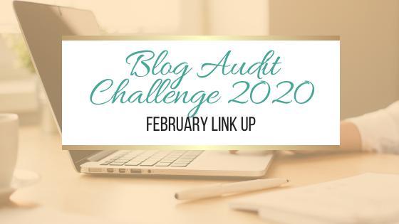 Blog Audit Challenge 2020: February Link Up #BlogAuditChallenge2020