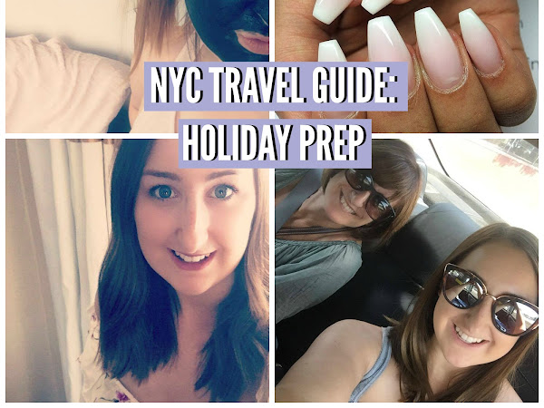 NEW YORK TRAVEL GUIDE: MY PRE-SUMMER HOLIDAY PAMPER ROUTINE
