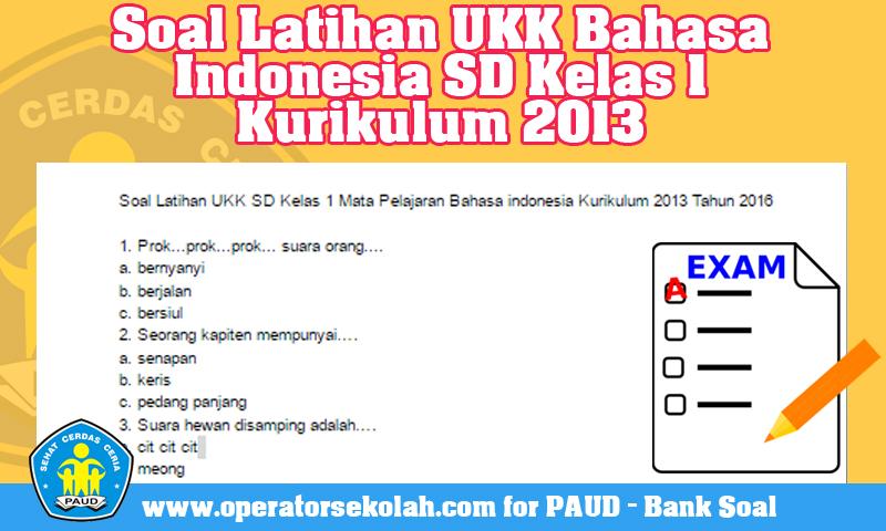 Soal Latihan UKK Bahasa Indonesia SD Kelas 1  Kurikulum 2013