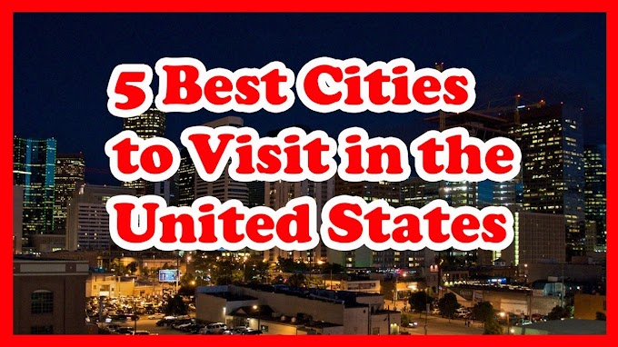 5 Best Cities to Visited in the United State