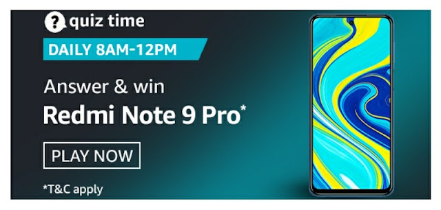 Amazon Quiz answer and stand a chance to win Redmi Note 9 Pro