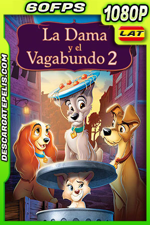 La dama y el vagabundo 2 (2001) HD 1080p 60fps BRRip Latino – Ingles