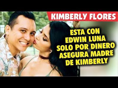 Kimberly solo quiere el dinero de Edwuin Luna dice su madre